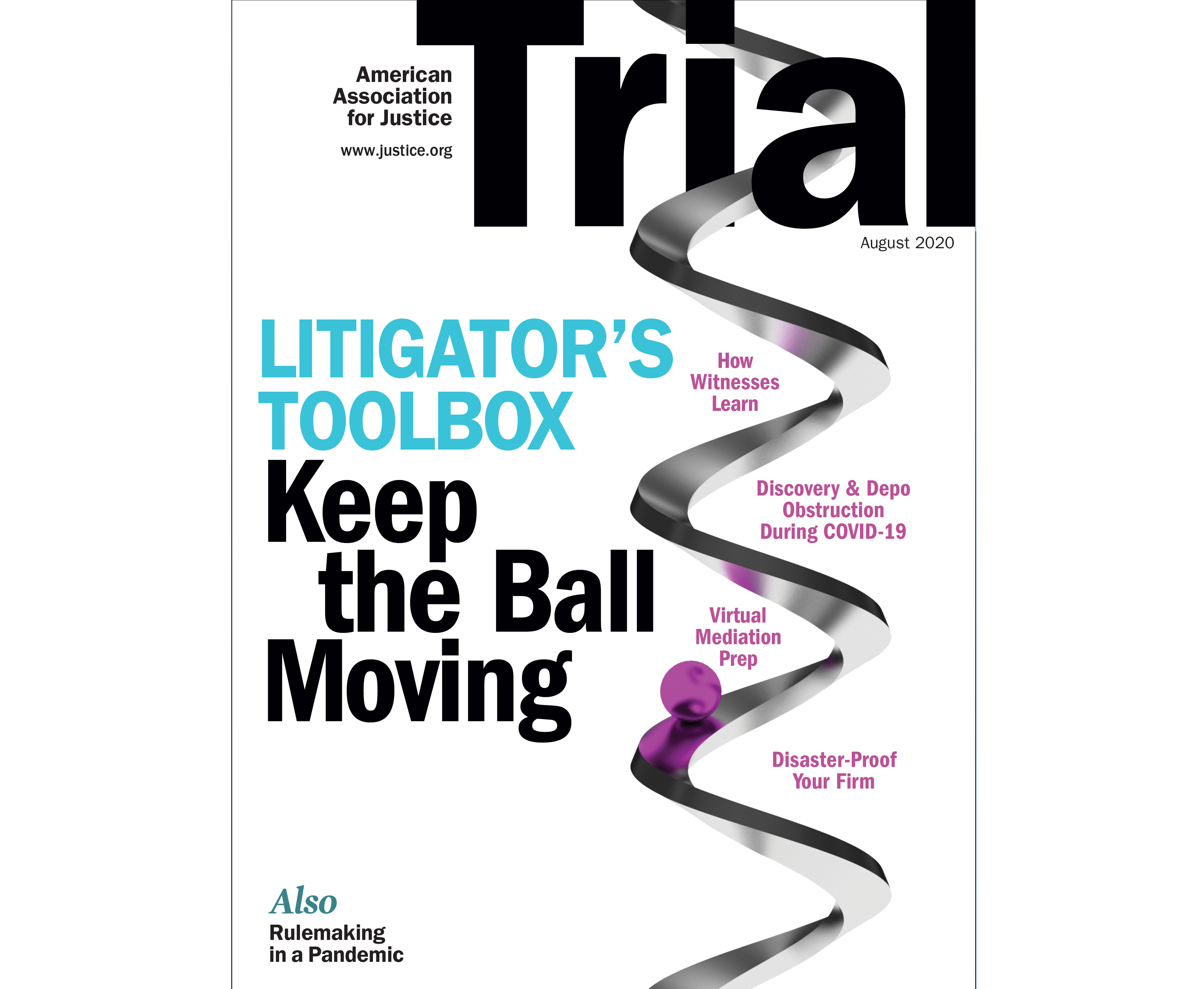 August 2020 Trial cover entitled Litigator's Toolbox Keep the Ball Moving and has image of ball rolling down a spiral